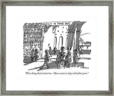 Italy In Three Days. We're Doing Assisi Tomorrow Framed Print