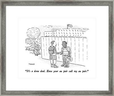 It's A Done Deal.  Have Your Au Pair Call My Au Framed Print
