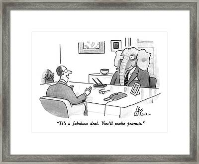 It's A Fabulous Deal.  You'll Make Peanuts Framed Print by Leo Cullum