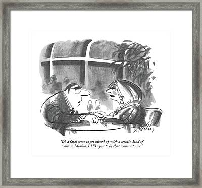 It's A Fatal Error To Get Mixed Up With A Certain Framed Print by Donald Reilly