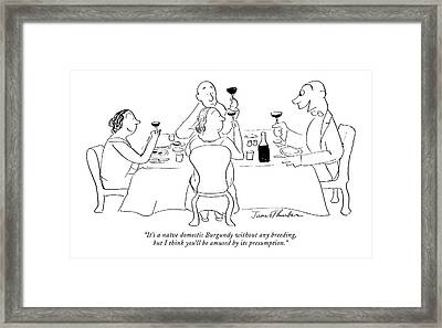 It's A Na�ve Domestic Burgundy Without Any Framed Print by James Thurber