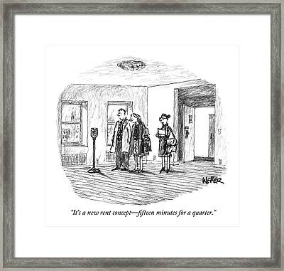 It's A New Rent Concept - Fifteen Minutes Framed Print by Robert Weber