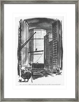 It's A Sad State Of Affairs When Lever House Framed Print