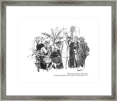 It's A Tough Situation. There's No Use Offering Framed Print