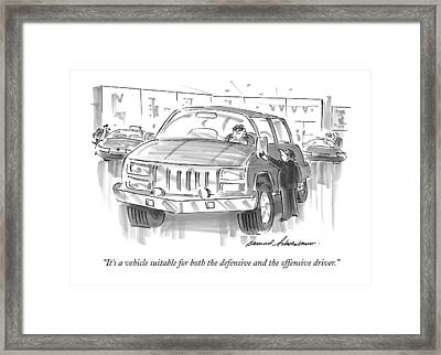 It's A Vehicle Suitable For Both The Defensive Framed Print