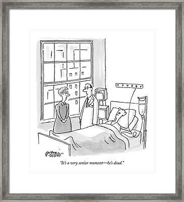 It's A Very Senior Moment - He's Dead Framed Print