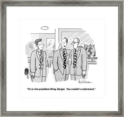 It's A Vice-president Thing Framed Print by Leo Cullum