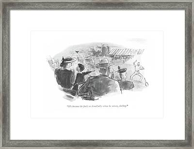 It's Because He Feels So Dreadfully When Framed Print