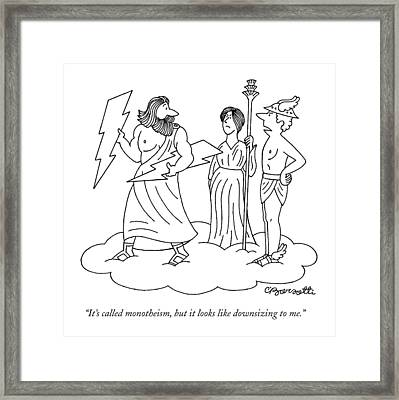 It's Called Monotheism Framed Print by Charles Barsotti