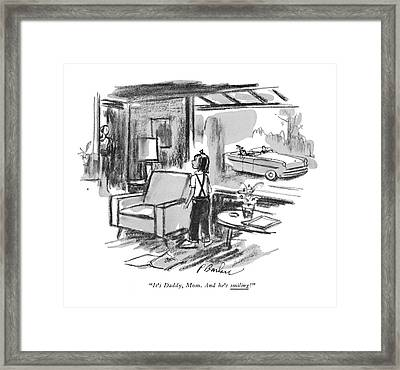 It's Daddy, Mom. And He's Smiling! Framed Print by Perry Barlow