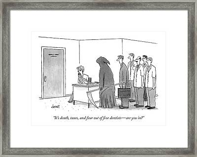 It's Death, Taxes, And Four Out Of Five Dentists Framed Print by Tom Cheney