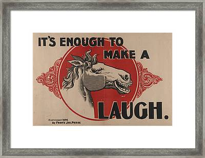 Its Enough To Make A Horse Image Laugh C1896 Framed Print by Litz Collection