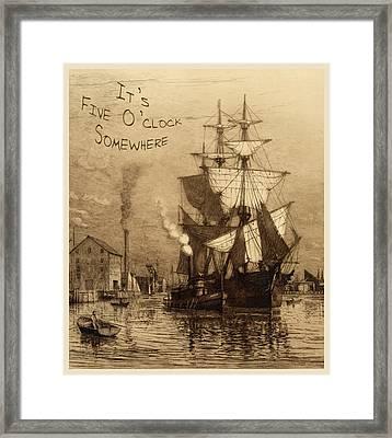 It's Five O'clock Somewhere Schooner Framed Print