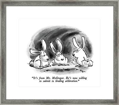 It's From Mr. Mcgregor.  He's Now Willing Framed Print