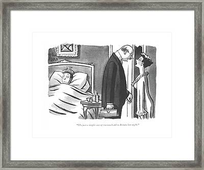 It's Just A Simple Case Of Too Much Aid Framed Print by Peter Arno