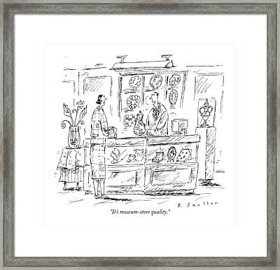 It's Museum-store Quality Framed Print by Barbara Smaller