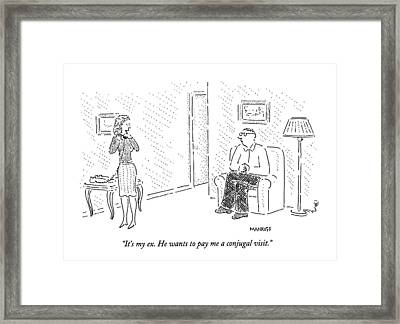 It's My Ex.  He Wants To Pay Me A Conjugal Visit Framed Print by Robert Mankoff