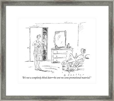 It's Not A Completely Blind Date - He Sent Framed Print