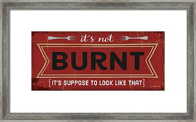 It's Not Burnt Framed Print by Jennifer Pugh