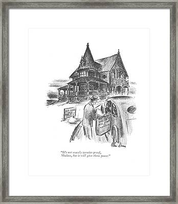 It's Not Exactly Termite-proof Framed Print by Alan Dunn