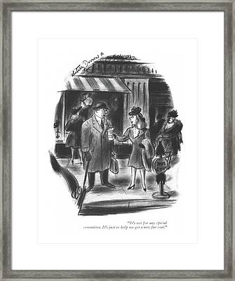 It's Not For Any Special Committee. It's Framed Print by Whitney Darrow, Jr.