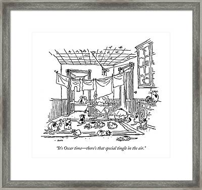 It's Oscar Time - There's That Special Tingle Framed Print by George Booth