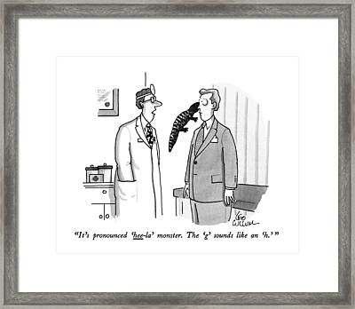 It's Pronounced 'hee-la' Monster. The 'g' Sounds Framed Print