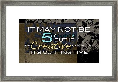 Its Quitting Time Framed Print