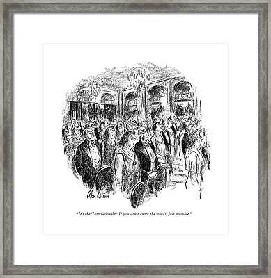 It's The 'internationale.' If You Don't Know Framed Print by Alan Dunn