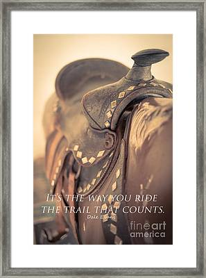 It's The Way You Ride The Trail Dale Evans Quote Framed Print by Edward Fielding