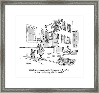 It's The Whole Kindergarten Thing Framed Print by Jack Ziegler