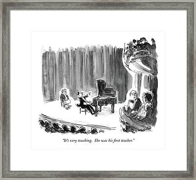 It's Very Touching.  She Was His First Teacher Framed Print by James Stevenson