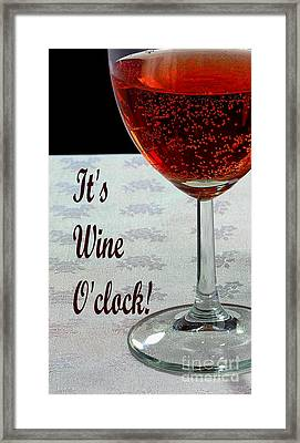 It's Wine O'clock - Wine - Humor - Dining Framed Print by Barbara Griffin
