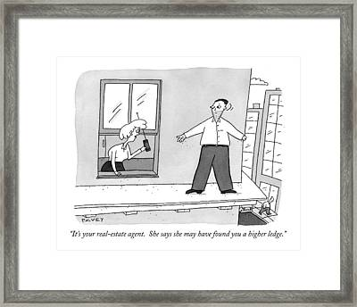 It's Your Real-estate Agent.  She Says Framed Print