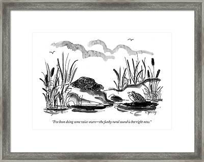 I've Been Doing Some Voice-overs - The Funky Framed Print