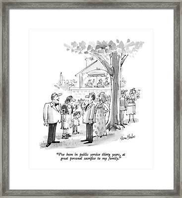 I've Been In Public Service Thirty Years Framed Print