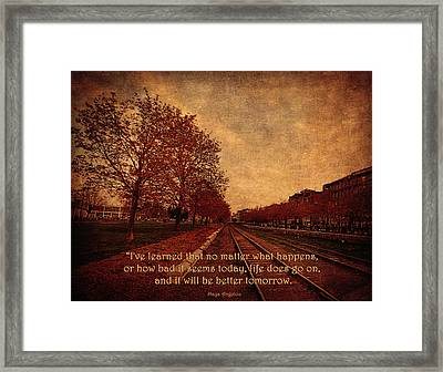 I've Learned - It Will Be Better Tomorrow  Framed Print by Maria Angelica Maira