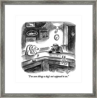 I've Seen Things A Dog's Not Supposed To See Framed Print by Frank Cotham