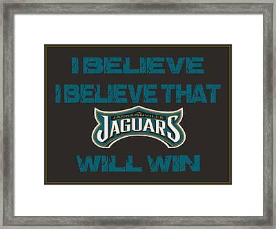 Jacksonville Jaguars I Believe Framed Print by Joe Hamilton