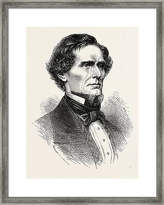 Jefferson Davis, He Was An American Statesman And Leader Framed Print by English School