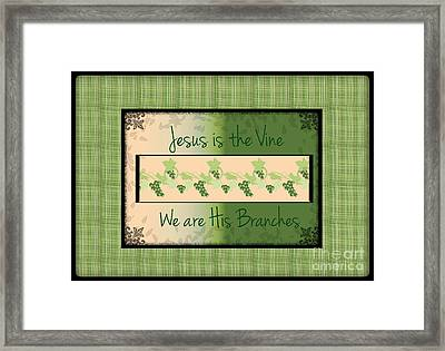 Jesus Is The Vine Framed Print by Sherry Flaker