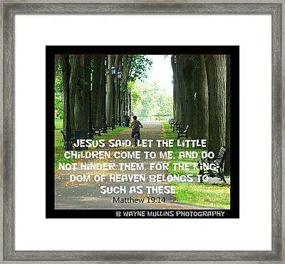 Framed Print featuring the photograph Jesus Said by B Wayne Mullins