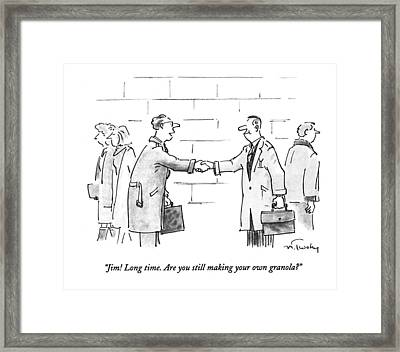 Jim! Long Time. Are You Still Making Your Own Framed Print