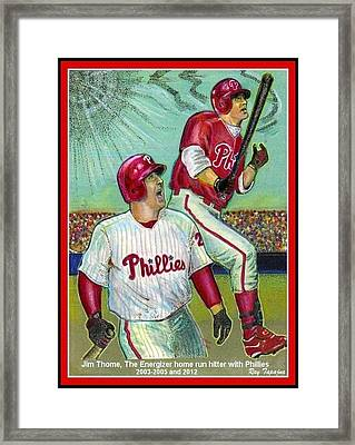 Jim Thome The Energizer  Framed Print by Ray Tapajna