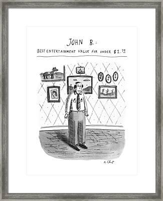 John B.; Best Entertainment Value For Under $1.79 Framed Print