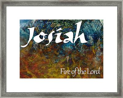 Josiah - Fire Of The Lord Framed Print by Christopher