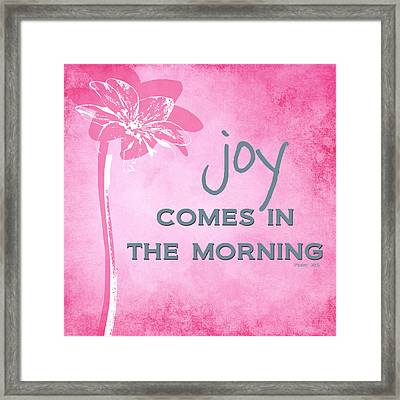 Joy Comes In The Morning Pink And White Framed Print