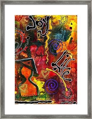 Joyfully Living Life Anew Framed Print by Angela L Walker
