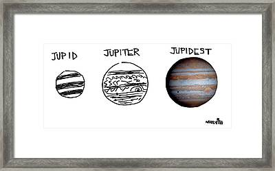 Jupid, Jupiter, Jupidest Framed Print
