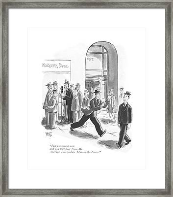 Just A Moment Now And You Will Hear From Mr Framed Print